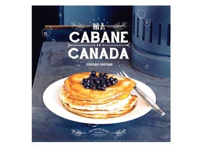 Livre de recettes  Les petits plats Ma cabane au Canada
